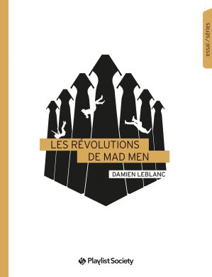 les_révolutions_de_mad_men_damien_legrand_playlist_society